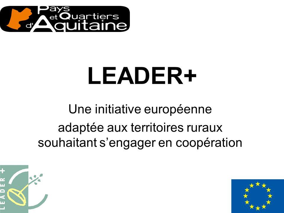 LEADER+ Une initiative européenne adaptée aux territoires ruraux souhaitant sengager en coopération