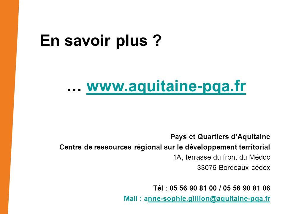 Pays et Quartiers dAquitaine Centre de ressources régional sur le développement territorial 1A, terrasse du front du Médoc 33076 Bordeaux cédex Tél :