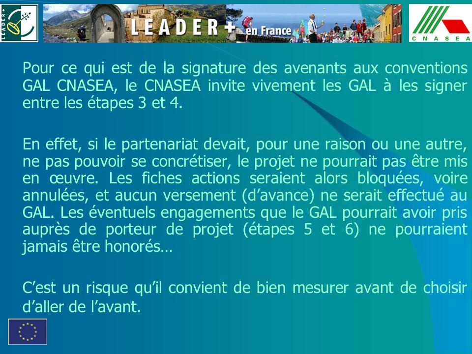 Pour ce qui est de la signature des avenants aux conventions GAL CNASEA, le CNASEA invite vivement les GAL à les signer entre les étapes 3 et 4. En ef