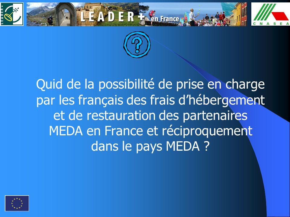 Quid de la possibilité de prise en charge par les français des frais dhébergement et de restauration des partenaires MEDA en France et réciproquement