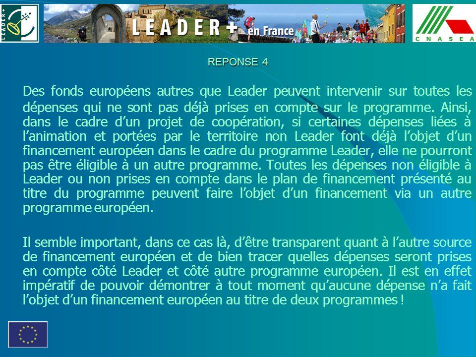 REPONSE 4 Des fonds européens autres que Leader peuvent intervenir sur toutes les dépenses qui ne sont pas déjà prises en compte sur le programme. Ain