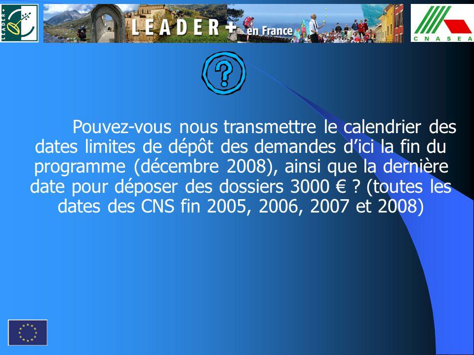 Pouvez-vous nous transmettre le calendrier des dates limites de dépôt des demandes dici la fin du programme (décembre 2008), ainsi que la dernière dat