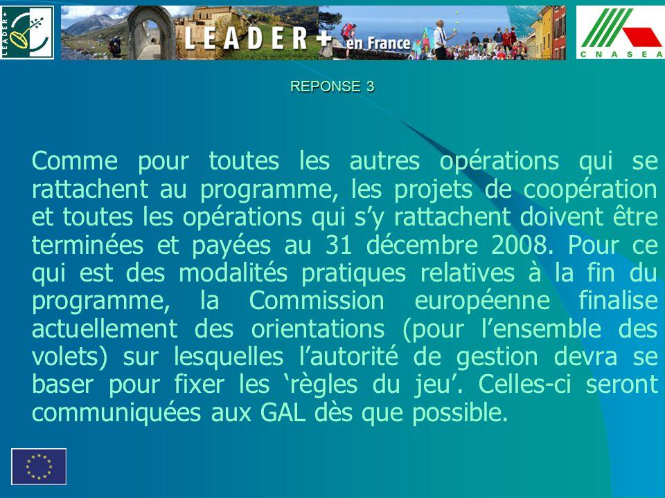 REPONSE 3 Comme pour toutes les autres opérations qui se rattachent au programme, les projets de coopération et toutes les opérations qui sy rattachen