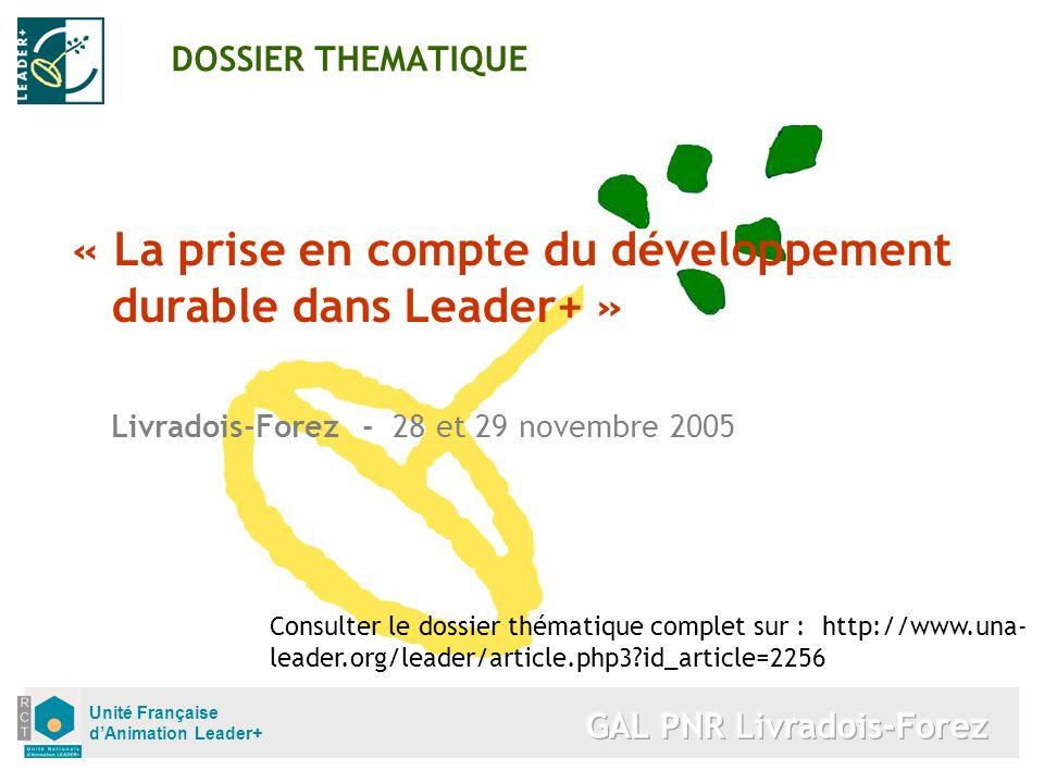 Unité Française dAnimation Leader+ DOSSIER THEMATIQUE « La prise en compte du développement durable dans Leader+ » Livradois-Forez - 28 et 29 novembre