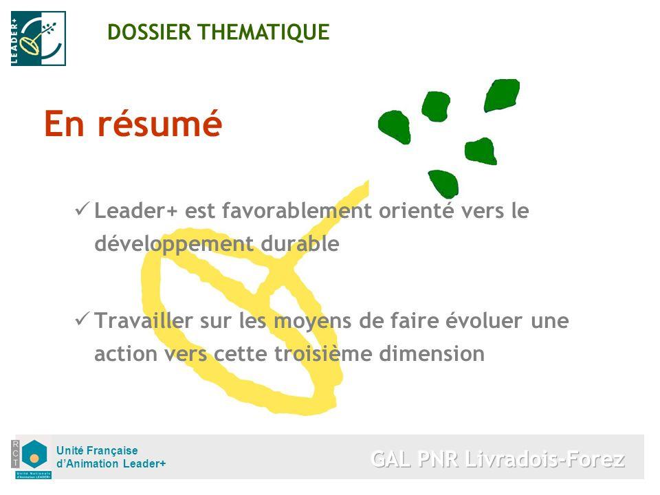 Unité Française dAnimation Leader+ En résumé Leader+ est favorablement orienté vers le développement durable Travailler sur les moyens de faire évolue