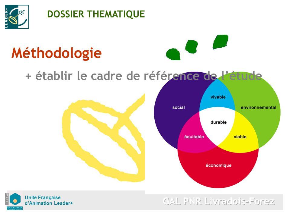 Unité Française dAnimation Leader+ Méthodologie + établir le cadre de référence de létude DOSSIER THEMATIQUE