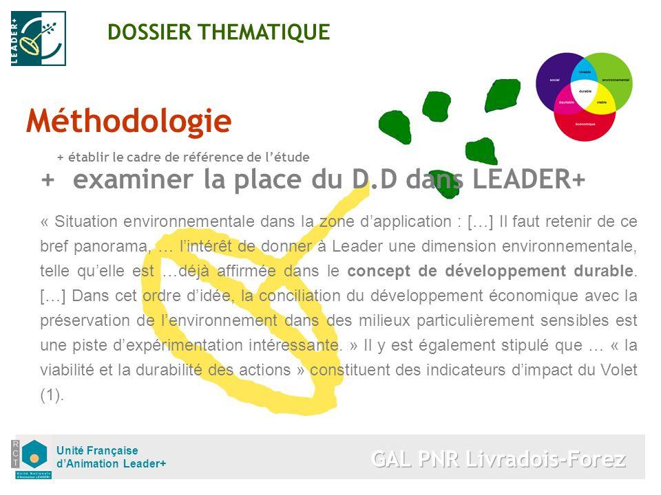 Unité Française dAnimation Leader+ Méthodologie + établir le cadre de référence de létude DOSSIER THEMATIQUE +examiner la place du D.D dans LEADER+ «