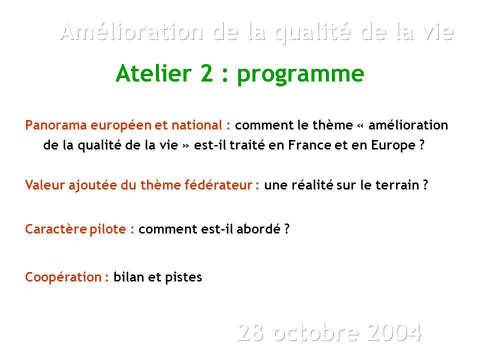 Panorama européen et national : comment le thème « amélioration de la qualité de la vie » est-il traité en France et en Europe .