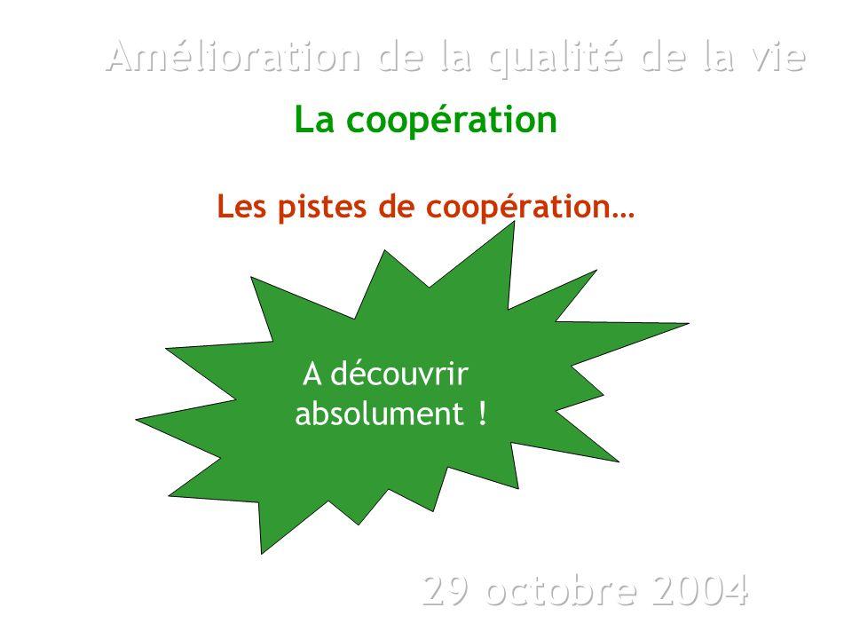 La coopération Les pistes de coopération… A découvrir absolument !