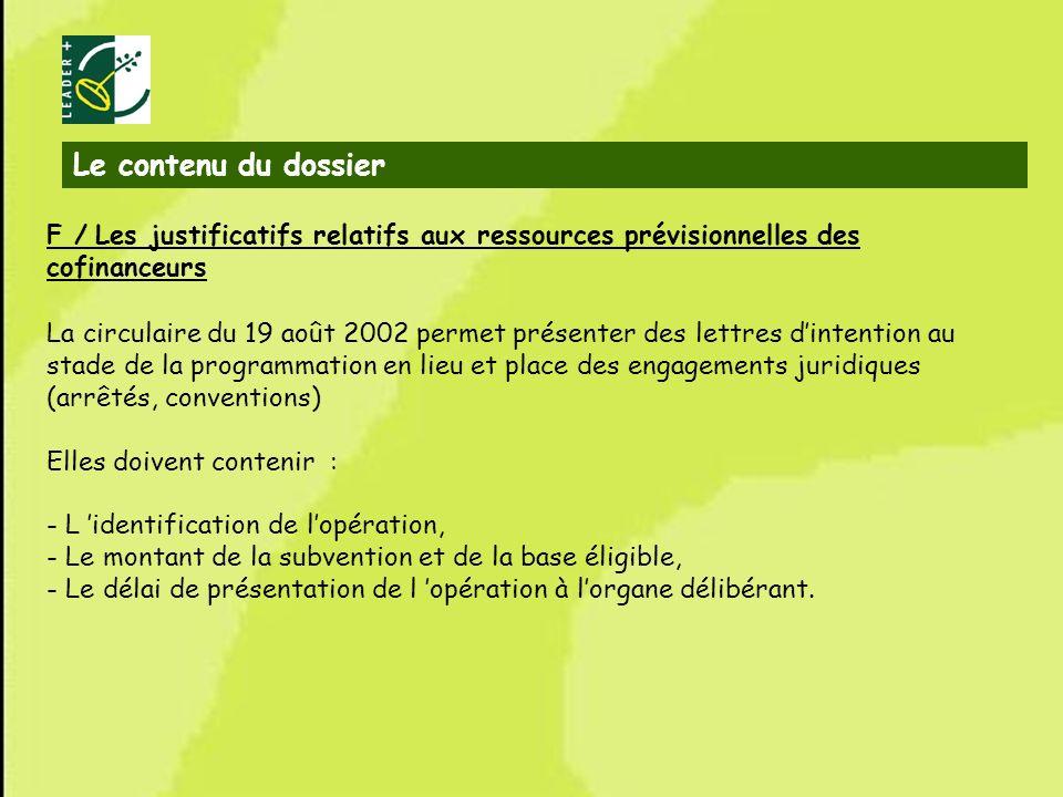 11 F / Les justificatifs relatifs aux ressources prévisionnelles des cofinanceurs La circulaire du 19 août 2002 permet présenter des lettres dintentio
