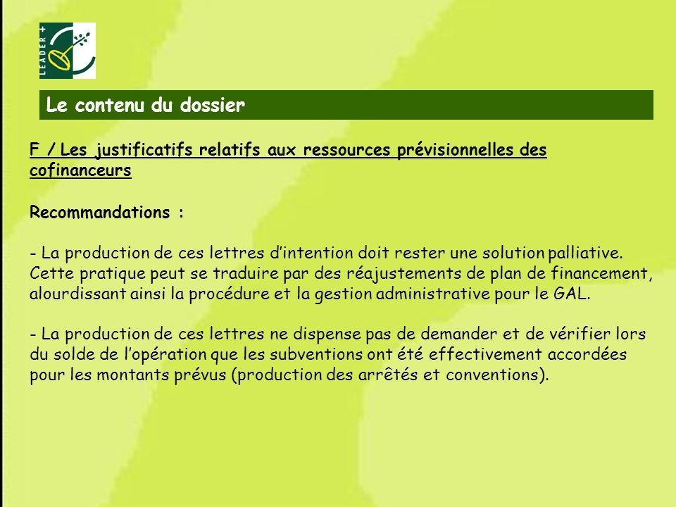 12 F / Les justificatifs relatifs aux ressources prévisionnelles des cofinanceurs Recommandations : - La production de ces lettres dintention doit res