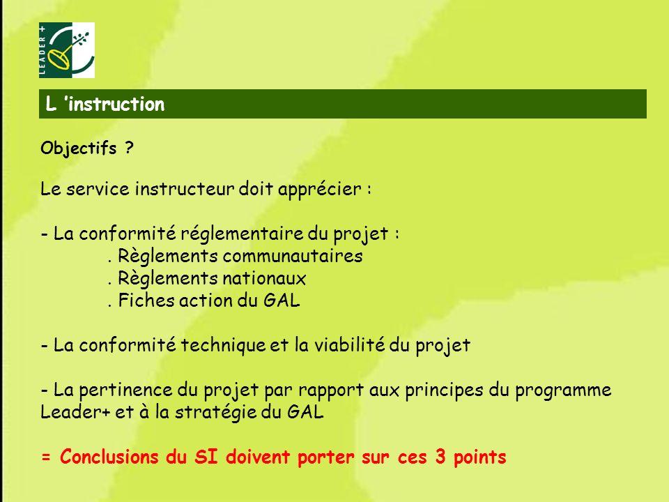 15 Objectifs ? Le service instructeur doit apprécier : - La conformité réglementaire du projet :. Règlements communautaires. Règlements nationaux. Fic