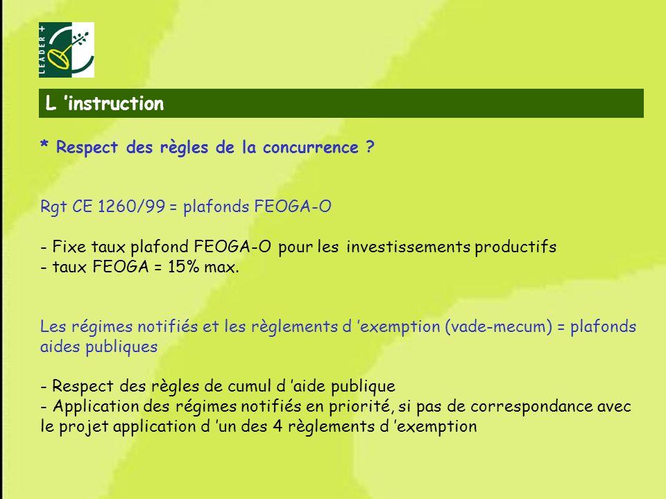 24 * Respect des règles de la concurrence ? Rgt CE 1260/99 = plafonds FEOGA-O - Fixe taux plafond FEOGA-O pour les investissements productifs - taux F