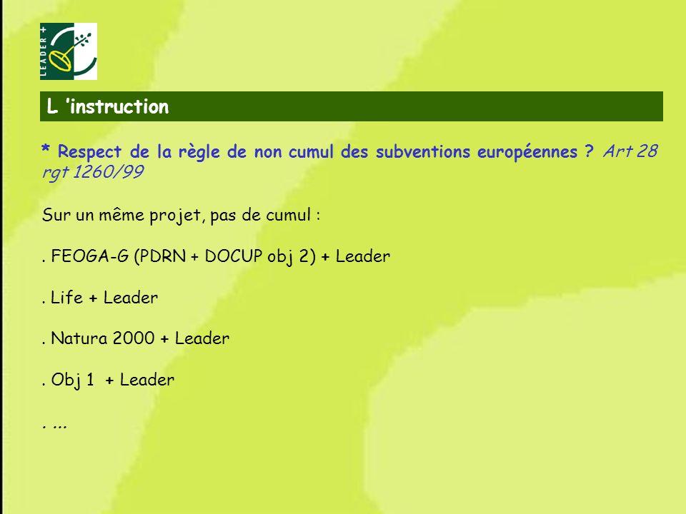 25 * Respect de la règle de non cumul des subventions européennes ? Art 28 rgt 1260/99 Sur un même projet, pas de cumul :. FEOGA-G (PDRN + DOCUP obj 2