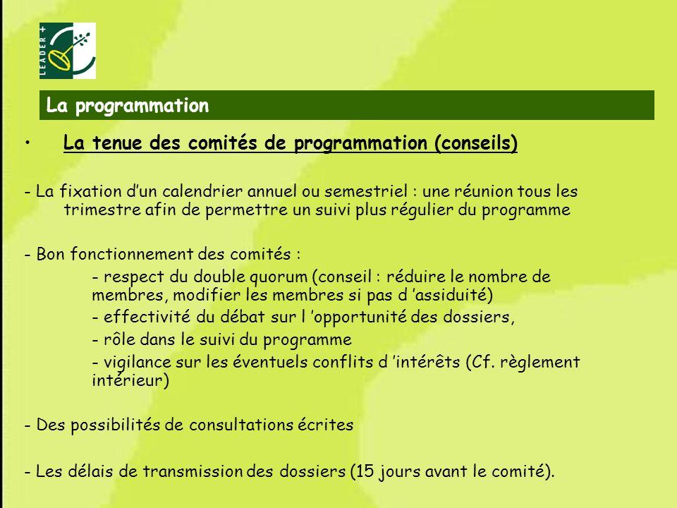 33 La programmation La tenue des comités de programmation (conseils) - La fixation dun calendrier annuel ou semestriel : une réunion tous les trimestr