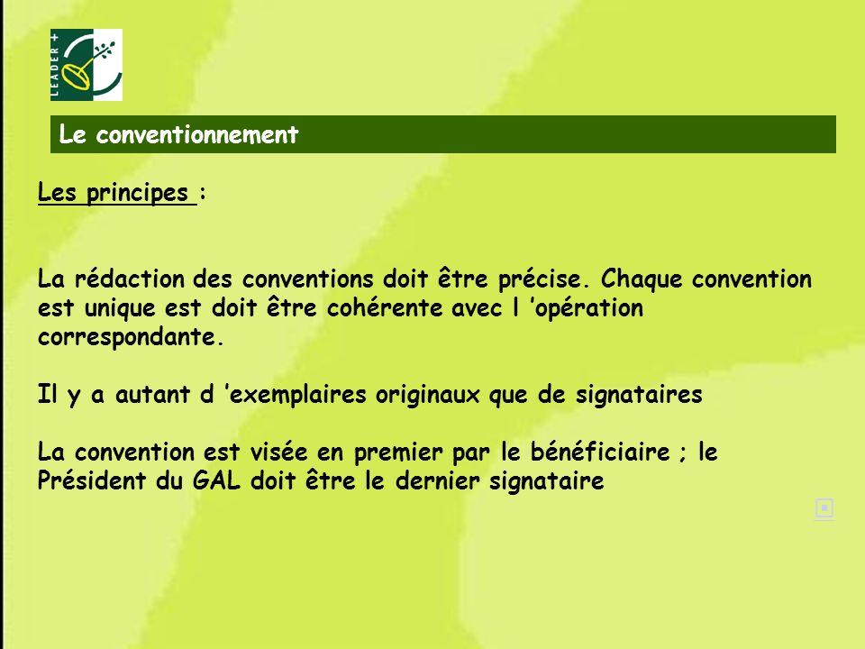 36 Les principes : La rédaction des conventions doit être précise. Chaque convention est unique est doit être cohérente avec l opération correspondant
