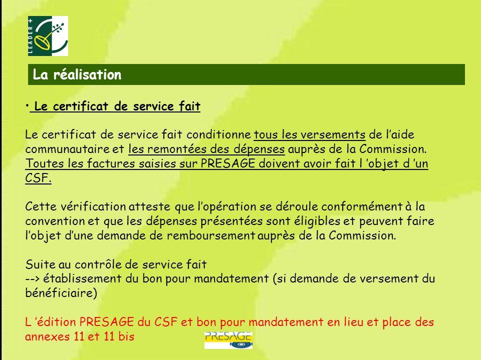 43 Le certificat de service fait Le certificat de service fait conditionne tous les versements de laide communautaire et les remontées des dépenses au
