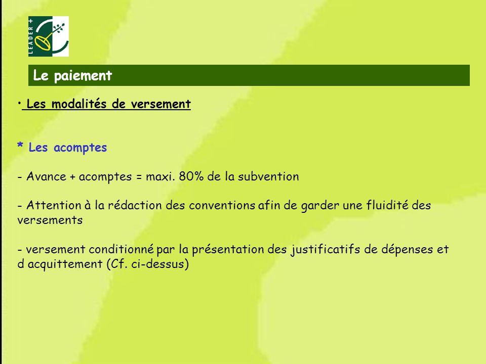 46 Les modalités de versement * Les acomptes - Avance + acomptes = maxi. 80% de la subvention - Attention à la rédaction des conventions afin de garde