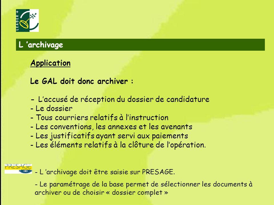 52 L archivage Application Le GAL doit donc archiver : - Laccusé de réception du dossier de candidature - Le dossier - Tous courriers relatifs à linst