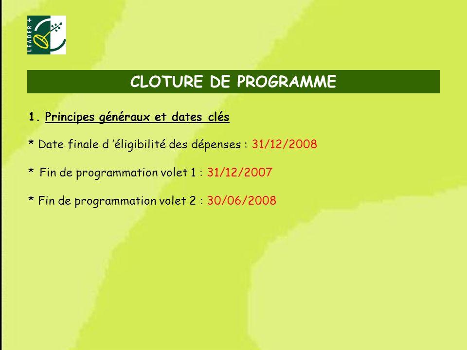60 1. Principes généraux et dates clés * Date finale d éligibilité des dépenses : 31/12/2008 * Fin de programmation volet 1 : 31/12/2007 * Fin de prog