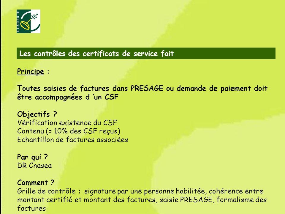 66 Les contrôles des certificats de service fait Principe : Toutes saisies de factures dans PRESAGE ou demande de paiement doit être accompagnées d un
