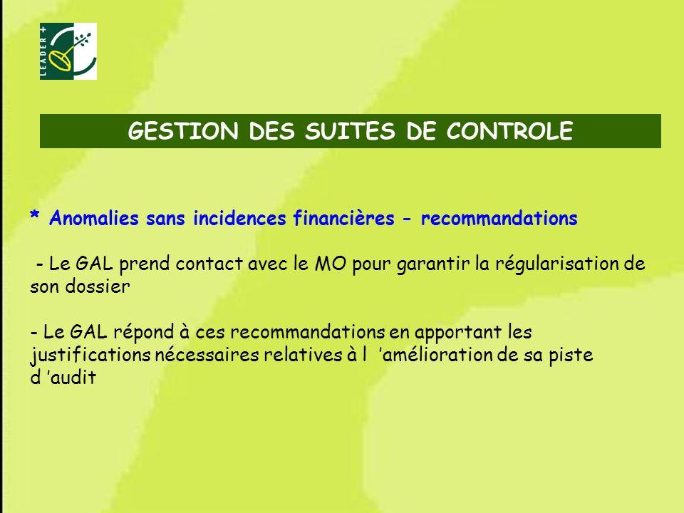 71 * Anomalies sans incidences financières - recommandations - Le GAL prend contact avec le MO pour garantir la régularisation de son dossier - Le GAL