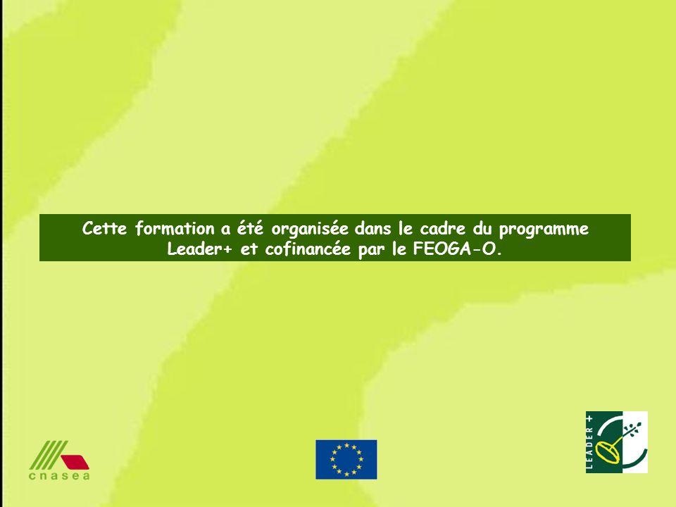 75 Cette formation a été organisée dans le cadre du programme Leader+ et cofinancée par le FEOGA-O.