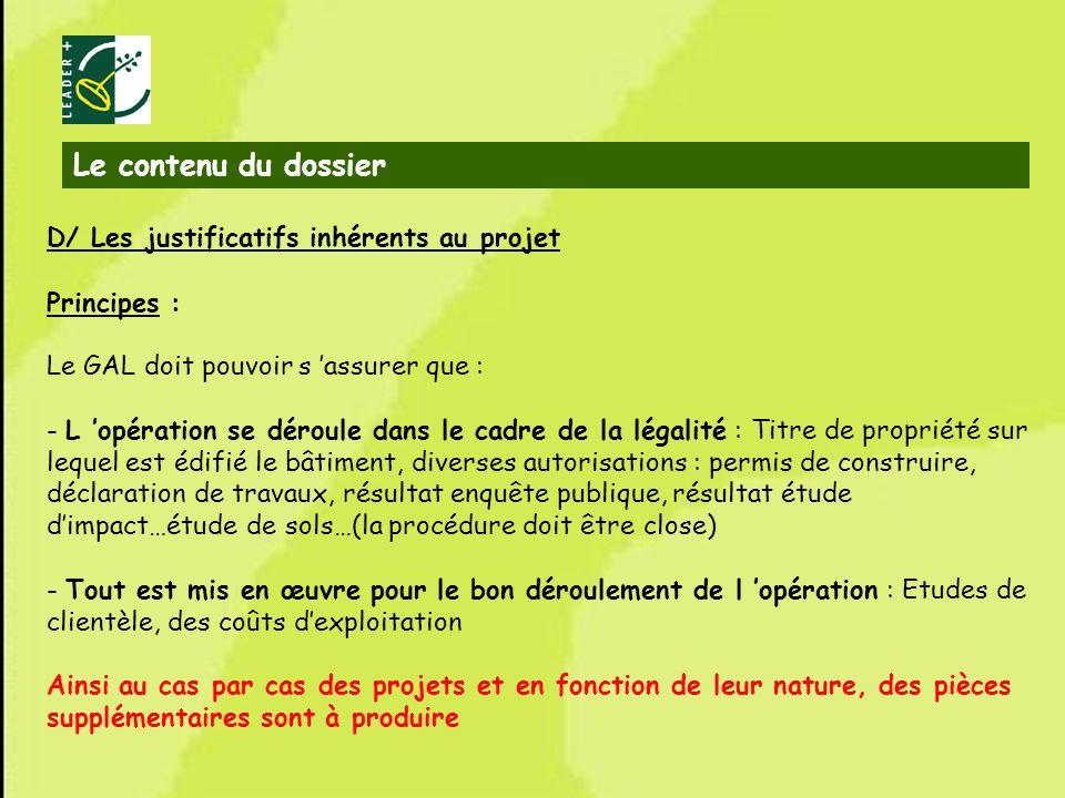 9 D/ Les justificatifs inhérents au projet Principes : Le GAL doit pouvoir s assurer que : - L opération se déroule dans le cadre de la légalité : Tit