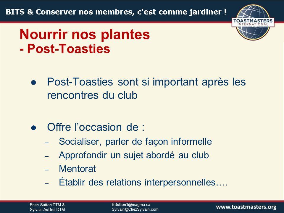 BITS & Conserver nos membres, c'est comme jardiner ! BSutton1@magma.ca Sylvain@ChezSylvain.com Brian Sutton DTM & Sylvain Auffret DTM Les plantes aime