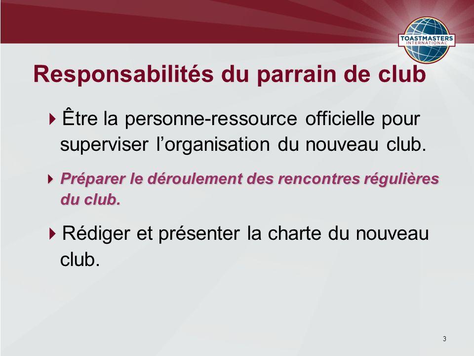 Sassurer que le club est bien établi et fonctionnel.