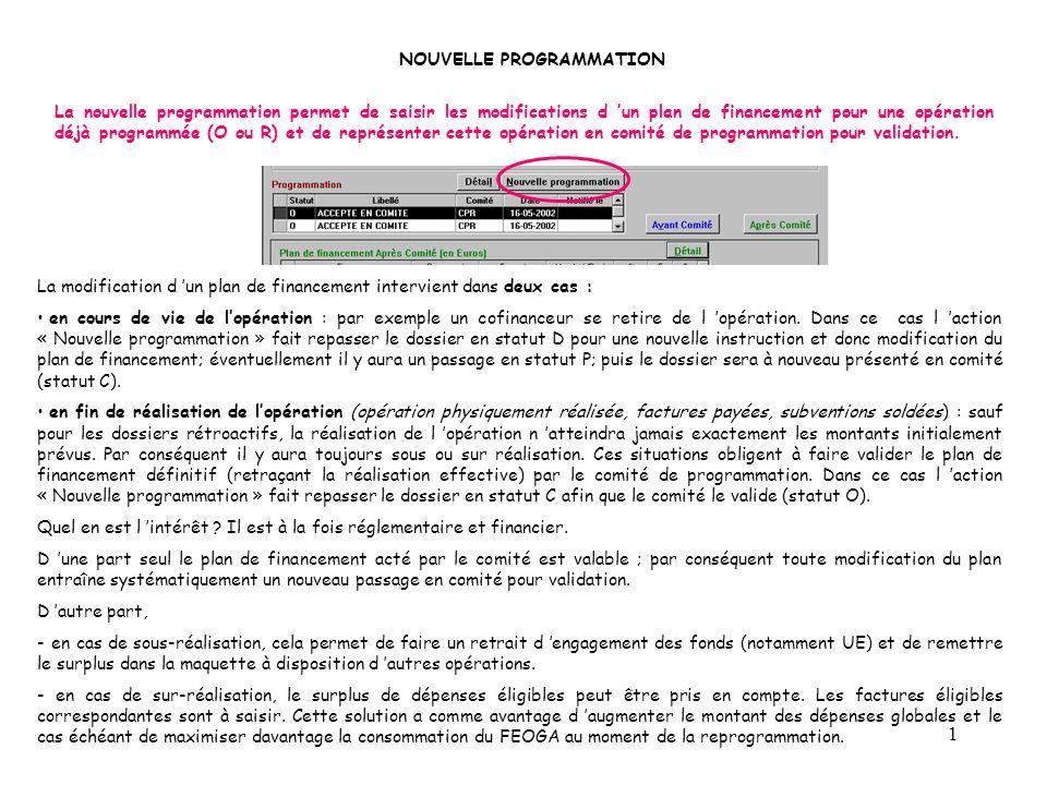 1 NOUVELLE PROGRAMMATION La modification d un plan de financement intervient dans deux cas : en cours de vie de lopération : par exemple un cofinanceu