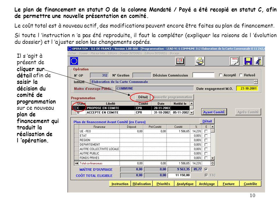 10 Le plan de financement en statut O de la colonne Mandaté / Payé a été recopié en statut C, afin de permettre une nouvelle présentation en comité. L