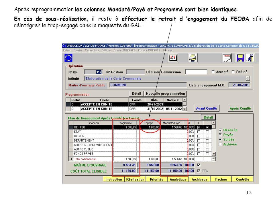 12 Après reprogrammation les colonnes Mandaté/Payé et Programmé sont bien identiques. En cas de sous-réalisation, il reste à effectuer le retrait d en