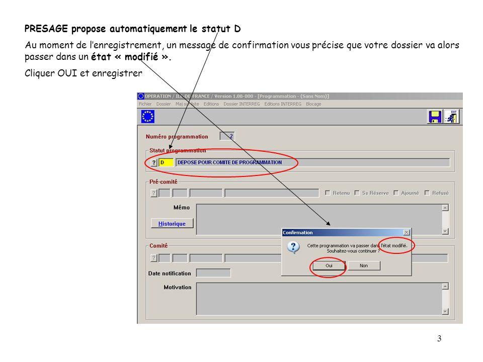 3 PRESAGE propose automatiquement le statut D Au moment de lenregistrement, un message de confirmation vous précise que votre dossier va alors passer