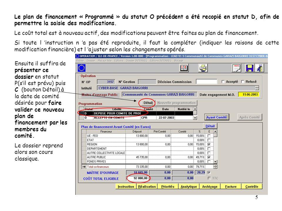 5 Le plan de financement « Programmé » du statut O précédent a été recopié en statut D, afin de permettre la saisie des modifications. Le coût total e