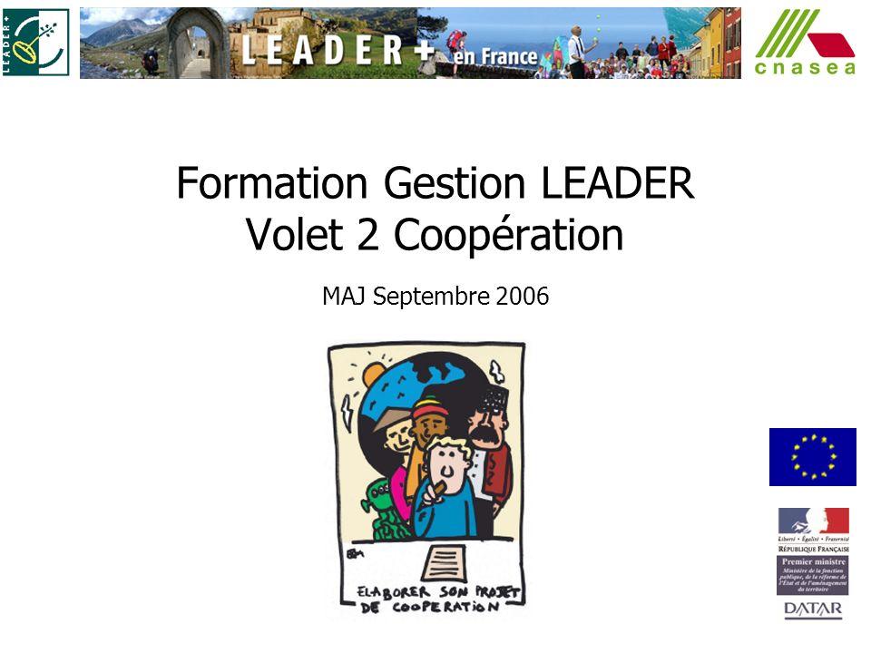 Formation Gestion LEADER Volet 2 Coopération MAJ Septembre 2006