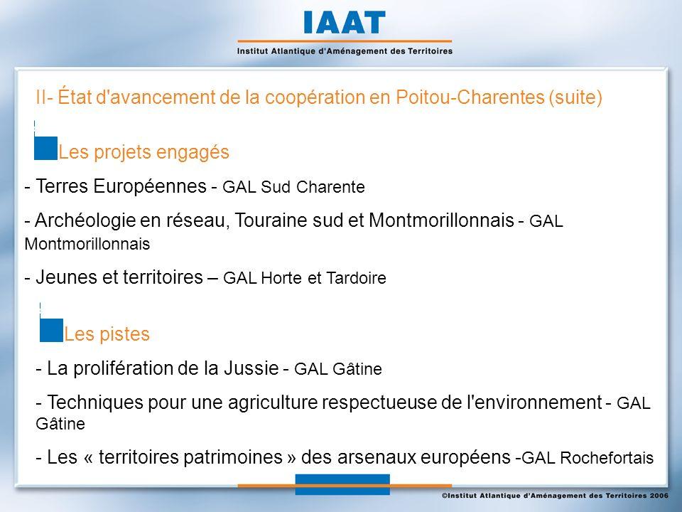 II- État d'avancement de la coopération en Poitou-Charentes (suite) - Terres Européennes - GAL Sud Charente - Archéologie en réseau, Touraine sud et M