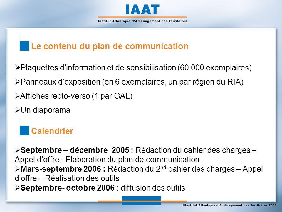 Le contenu du plan de communication Plaquettes dinformation et de sensibilisation (60 000 exemplaires) Panneaux dexposition (en 6 exemplaires, un par