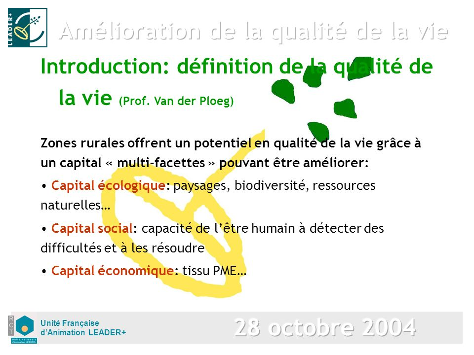 Unité Française dAnimation LEADER+ Zones rurales offrent un potentiel en qualité de la vie grâce à un capital « multi-facettes » pouvant être améliore