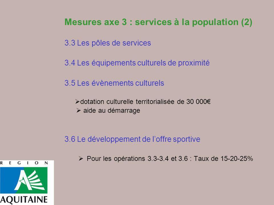 Mesures axe 3 : services à la population (2) 3.3 Les pôles de services 3.4 Les équipements culturels de proximité 3.5 Les évènements culturels dotatio