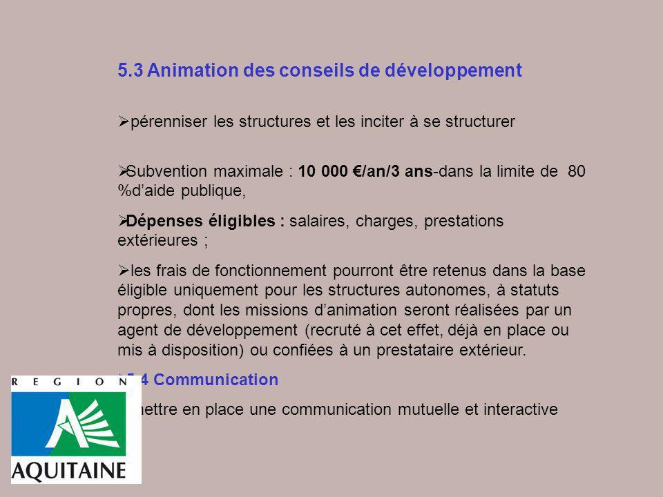 5.3 Animation des conseils de développement pérenniser les structures et les inciter à se structurer Subvention maximale : 10 000 /an/3 ans-dans la li