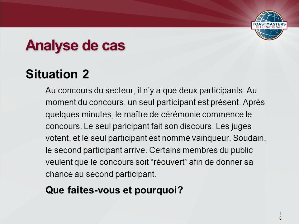 Au concours du secteur, il ny a que deux participants. Au moment du concours, un seul participant est présent. Après quelques minutes, le maître de cé