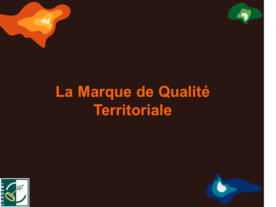 Marca de Calidad Territorial Europea Marque de Qualité Territoriale Européenne Marchio di Qualità Territoriale Europea σημάδι της ευρωπαϊκής εδαφικής ποιότητας La Marque de Qualité Territoriale