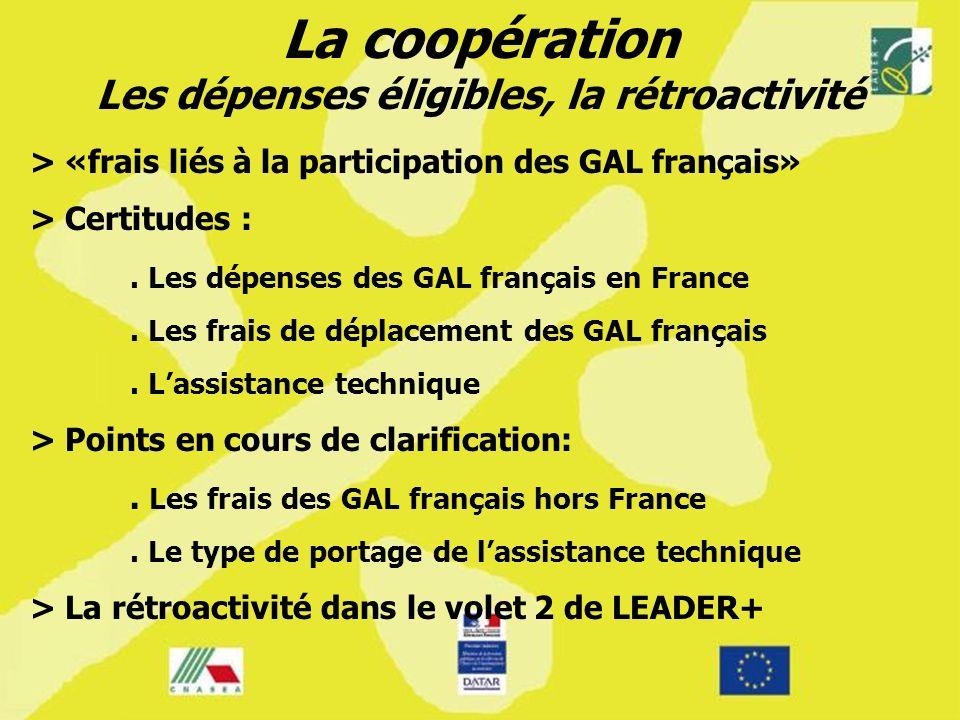 La coopération Les dépenses éligibles, la rétroactivité > «frais liés à la participation des GAL français» > Certitudes :.