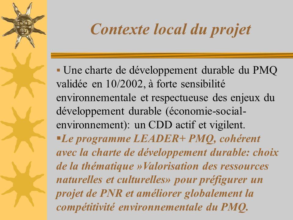 Contexte local du projet Une charte de développement durable du PMQ validée en 10/2002, à forte sensibilité environnementale et respectueuse des enjeux du développement durable (économie-social- environnement): un CDD actif et vigilent.