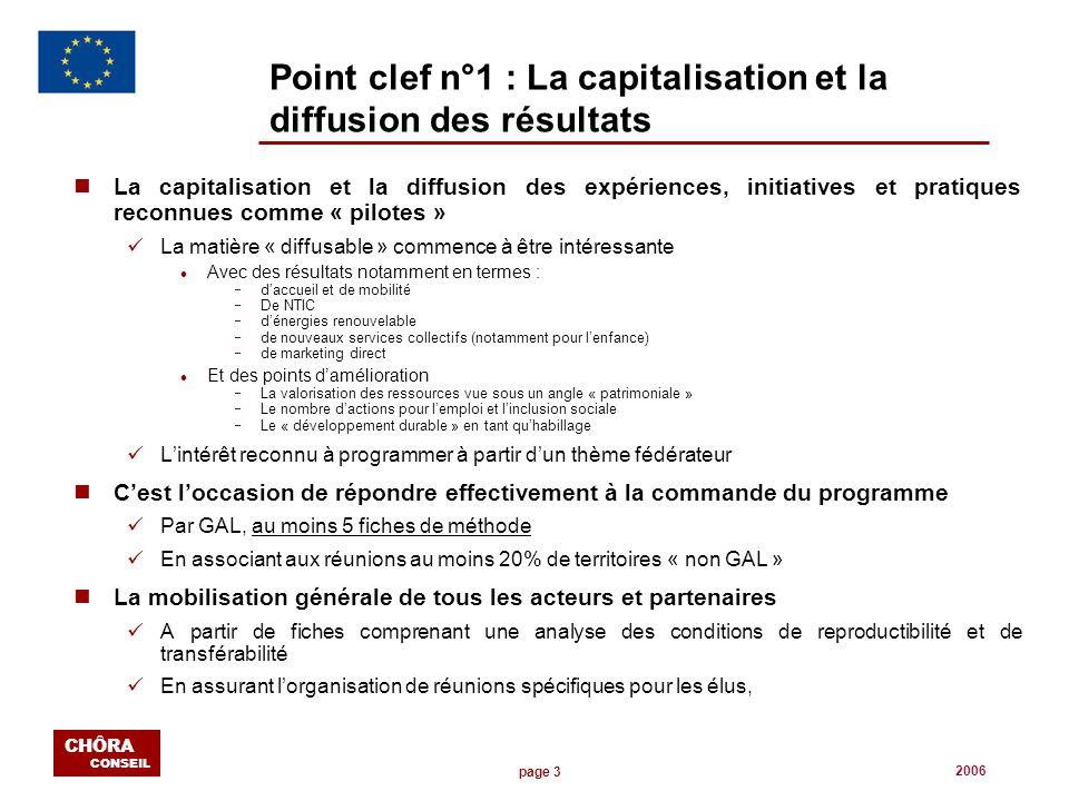 page 3 CHÔRA CONSEIL 2006 Point clef n°1 : La capitalisation et la diffusion des résultats nLa capitalisation et la diffusion des expériences, initiat