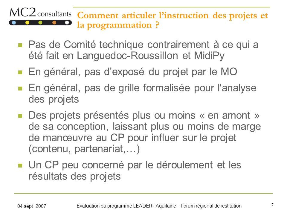 7 04 sept 2007 Evaluation du programme LEADER+ Aquitaine – Forum régional de restitution Comment articuler linstruction des projets et la programmatio