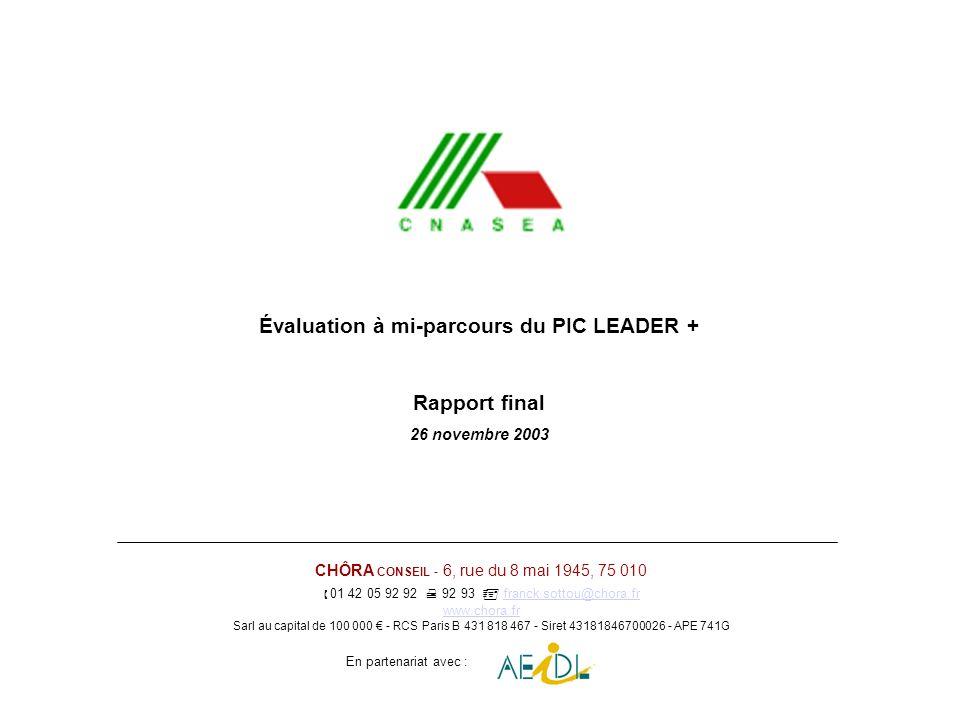 Évaluation à mi-parcours du PIC LEADER + Rapport final 26 novembre 2003 CHÔRA CONSEIL - 6, rue du 8 mai 1945, 75 010 01 42 05 92 92 92 93 franck.sotto
