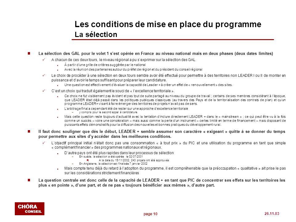 page 10 CHÔRA CONSEIL 26.11.03 Les conditions de mise en place du programme La sélection nLa sélection des GAL pour le volet 1 sest opérée en France a