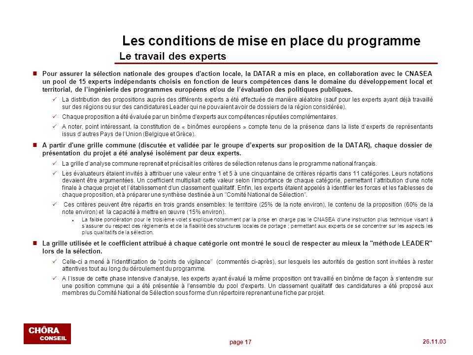 page 17 CHÔRA CONSEIL 26.11.03 Les conditions de mise en place du programme Le travail des experts nPour assurer la sélection nationale des groupes d'